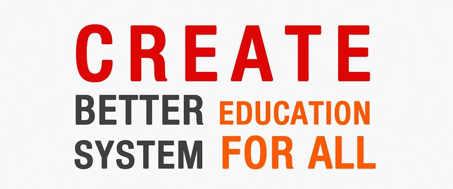 Create Better Education System